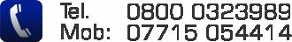 Tel.: 0800 0323989 Mob.: 07715 054414